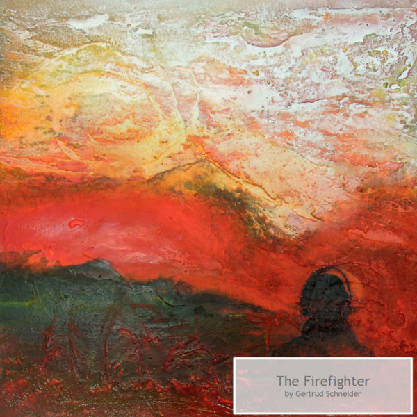 The Fire Fighter by Gertrud Schneider
