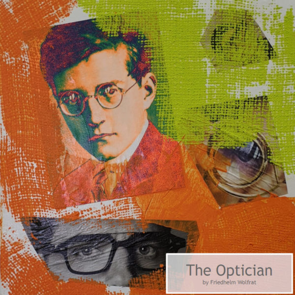 The Optician by Friedhelm Wolfrat