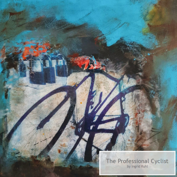The Professional Cyclist by Ingrid Ruhl