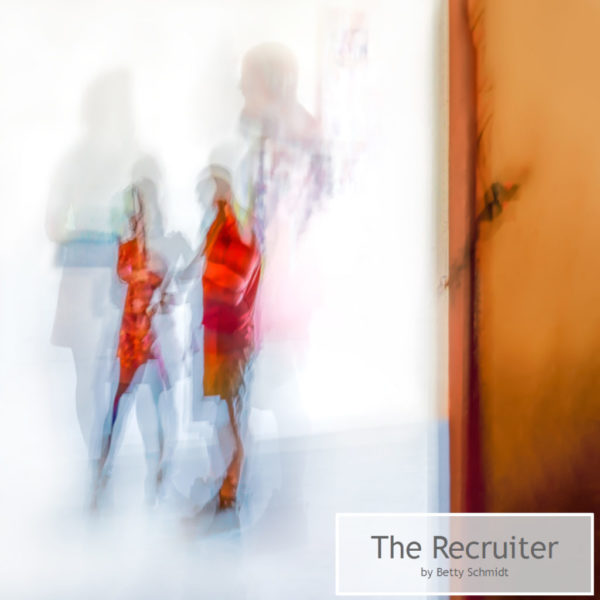 The Recruiter by Betty Schmidt