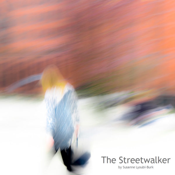The Streetwalker by Susanne Lyoubi-Burk