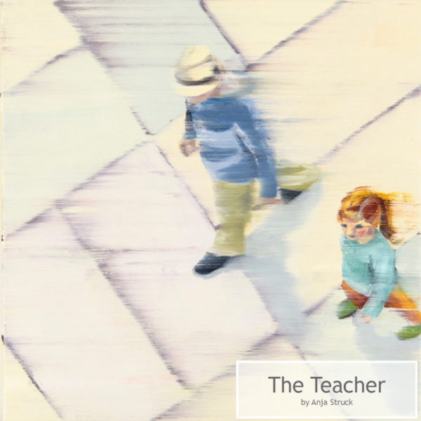The Teacher by Anja Struck